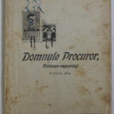 DOMNULE PROCUROR , ROMAN - REPORTAJ , EDITIA A III - A de I. MARINESCU - RUNCU , 1943