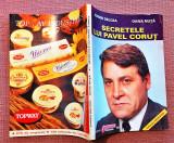 Secretele lui Pavel Corut. Editura Obiectiv, 1998 - Eugen Delcea, Oana Nuta