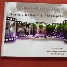Spitalul Lilitar Central - Statui,  Oameni si intamplari... (album)