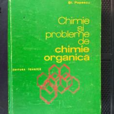 Chimie Si Probleme De Chimie Organica -  Arsene , Popescu STARE FOARTE BUNA .