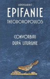 Convorbiri dupa Liturghie | Epifanie Theodoropoulos