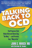 """Talking Back to Ocd: The Program That Helps Kids and Teens Say """"""""No Way"""""""" -- And Parents Say """"""""Way to Go"""""""""""