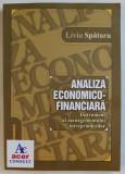 ANALIZA ECONOMICO - FINANCIARA - INSTRUMENT AL MANAGERULUI INTREPRINDERILOR de LIVIU SPATARU , 2004