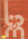 Probleme De Structuri Algebrice - C. Nastasescu, M. Tena