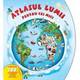 Atlasul lumii pentru cei mici. Peste 100 de autocolante și un poster cu harta fizică a lumii