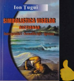 Simbolistica viselor dictionar  Ion Tugui