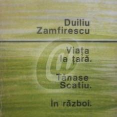 Viata la tara. Tanase Scatiu. In razboi (Ed. pentru literatura)