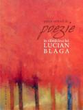 Patru milenii de poezie în tălmăcirea lui Lucian Blaga