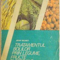 TRATAMENTUL BOLILOR PRIN LEGUME,FRUCTE SI CEREALE BUCURESTI 1986-JEAN VALNET