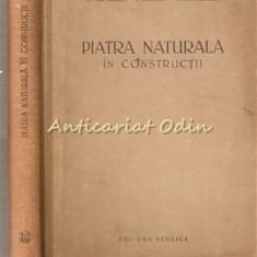 Piatra Naturala In Constructii - N. Mihailescu, I. Grigore, V. Schmiedgen