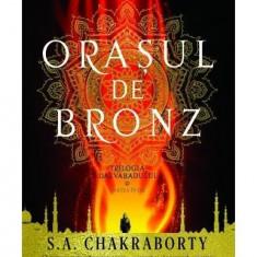 Orașul de bronz. Trilogia Daevabadului (vol.1)