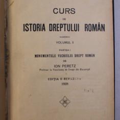 CURS DE ISTORIA DREPTULUI ROMAN - VOLUMUL II , PARTEA I de ION PERETZ , 1928