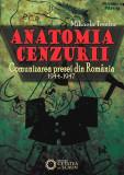 Anatomia cenzurii. Comunizarea presei din România (1944-1947)