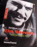 CHE GUEVARA, VIATA UNUI MIT REGINALDO USTARIZ