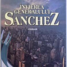 INVIEREA GENERALULUI SANCHEZ - ROMAN de CRISTOVAM BUARQUE , 2006