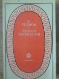 CIOCOII VECHI SI NOI-N. FILIMON, Jose Saramago