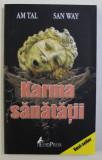 KARMA SANATATII de AM TAL , SAN WAY , 2008
