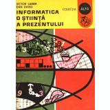 Informatica - O stiinta a prezentului