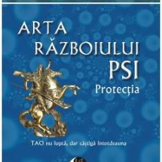 Arta razboiului PSI. Protectia - Ovidiu-Dragos Argesanu