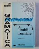 GRAMATICA RESTRUCTURATA A LIMBII ROMANE de LIVIA FUMURESCU , 2000 , DEDICATIE*