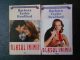 BARBARA TAYLOR BRADFORD - GLASUL INIMII 2 volume