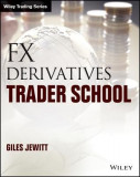Forex Derivatives: Technical and Practical Techniques for Trading Foreign Exchange Derivatives