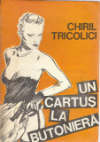 Un cartus la butoniera - Chiril Tricolici