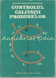 Cumpara ieftin Controlul Calitatii Produselor - Ioan Roman