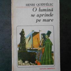 HENRI QUEFFELEC - O LUMINA SE APRINDE PE MARE