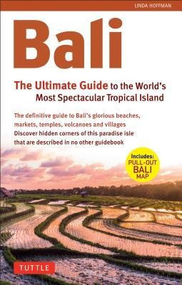 Bali: The Ultimate Guide: To the World's Most Spectacular Tropical Island foto