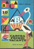 Cartea Primei Vacante - Eugen P. Noveanu - Ilustratii: Iorgos Iliopolos