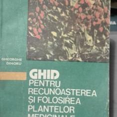 Ghid pentru recunoasterea si folosirea plantelor medicinale – Gheorghe Dihoru