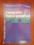Manual Geografie Fizică Generală, clasa a IX-a, Silviu Neguț, stare foarte bună