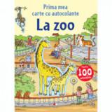 Prima mea carte cu autocolante. La zoo/***