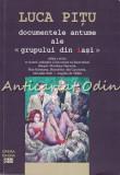 Cumpara ieftin Documentele Antume Ale Grupului Din Iasi - Luca Pitu