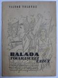 """BALADA TOVARASULUI CAZUT - IMPARTIND """" SCANTEIA """" IN ILEGALITATE - versuri de VICTOR TULBURE , desene de LIGIA MACOVEI , 1949"""