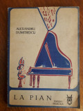 La pian - Alexandru Dumitrescu (carte muzicala ilustrata) / R3P4F