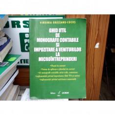 Ghid util de monografii contabile si impozitare a veniturilor la microintreprinderi , Virginia Greceanu-Cocos