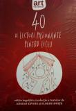 40 de lecturi pasionante pentru liceu. (Clasa a IX-a)