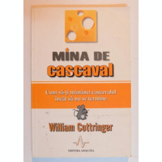 MINA DE CASCAVAL , CUM SA-I MANANCI CASCAVALUL INCAT SA NU SE TERMINE DE WILLIAM COTTRINGER , 2003