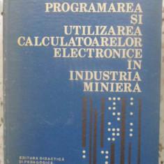 PROGRAMAREA SI UTILIZAREA CALCULATOARELOR ELECTRONICE IN INDUSTRIA MINIERA - ION