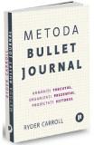 Metoda Bullet Journal - Ryder Carroll