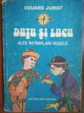 Dutu si Lucu alte intimplari vesele- Eduard Jurist