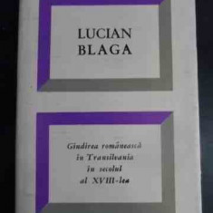 Gindirea Romaneasca In Transilvania In Secolul Al Xviii-lea - Lucian Blaga ,547087