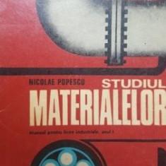 Studiul materialelor manual pentru licee industriale, anul I- Nicolae Popescu