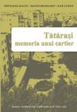 Tatarasi memoria unui cartier, Gentiana Baciu, Matei Bejenaru, Dan Lungu 2007