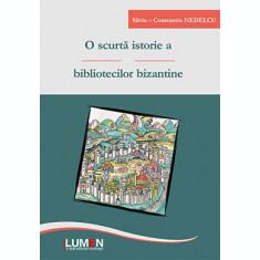 O scurta istorie a bibliotecilor bizantine - Silviu - Constantin NEDELCU