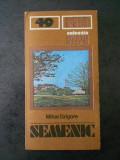 MIHAI GRIGORE - SEMENIC (Colectia MUNTII NOSTRI, Nr. 49, contine harta)