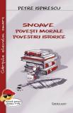 Snoave.Povesti morale.Povestiri istorice/Petre Ispirescu