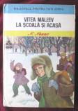 """VITEA MALEEV LA SCOALA SI ACASA"", N. Nosov, 1975. Ilustratii de Romeo Voinescu, Ion Creanga"